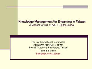 Knowledge Management for E-learning in Taiwan A Manuel for ICT at AJET Digital School