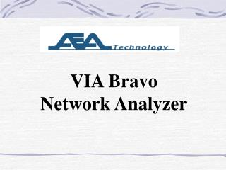 VIA Bravo Network Analyzer