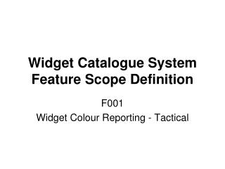 Widget Catalogue System Feature Scope Definition