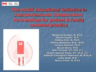The McGill Educational Initiative in Interprofessional Collaboration: Partnerships for patient  family  centered practic