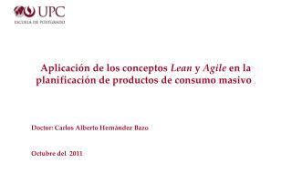 Aplicación de los conceptos  Lean  y  Agile  en la planificación de productos de consumo masivo .