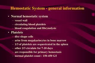 Hemostatic System - general information