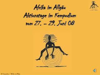 Afrika im Allgäu Aktionstage im Kempodium vom 27. – 29. Juni 08
