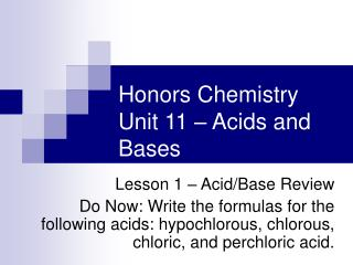 Honors Chemistry Unit 11 – Acids and Bases