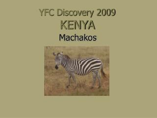YFC Discovery 2009 KENYA