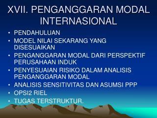 XVII. PENGANGGARAN MODAL INTERNASIONAL