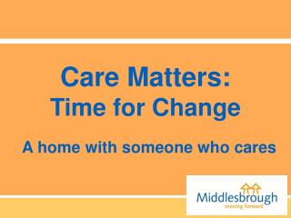 Care Matters: Time for Change