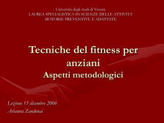 Tecniche del fitness per anziani Aspetti metodologici