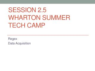 Session 2.5 Wharton Summer Tech Camp