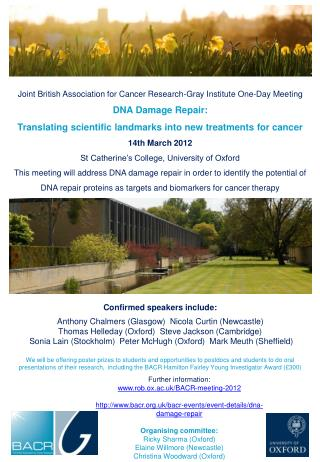 Joint British Association for Cancer Research-Gray Institute One-Day Meeting DNA Damage Repair:
