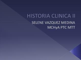 HISTORIA CLINICA II