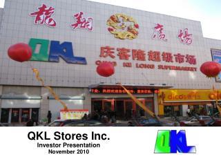 QKL Stores Inc.  Investor Presentation November 2010