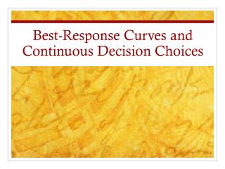 Best-Response Curves and Continuous Decision Choices