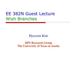 EE 382N Guest Lecture Wish Branches