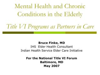 Mental Health and Chronic Conditions in the Elderly Title VI Programs as Partners in Care