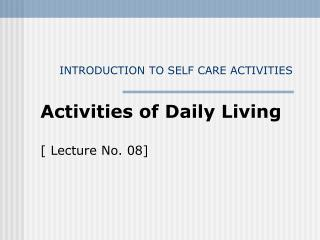 INTRODUCTION TO SELF CARE ACTIVITIES