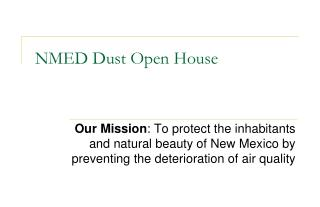 NMED Dust Open House