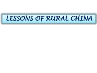 LESSONS OF RURAL CHINA