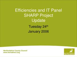 Efficiencies and IT Panel SHARP Project Update