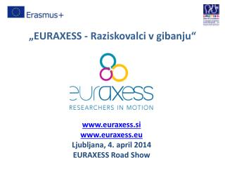 """EURAXESS - Raziskovalci v gibanju"""
