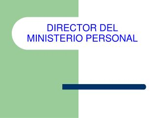 DIRECTOR DEL MINISTERIO PERSONAL