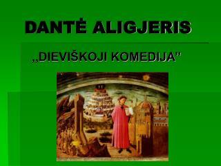 DANTĖ ALIGJERIS