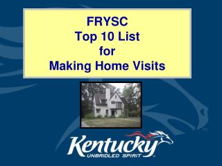 FRYSC  Top 10 List  for  Making Home Visits