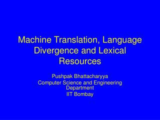 Machine Translation, Language Divergence and Lexical Resources