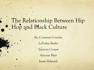 The Relationship Between Hip Hop and Black Culture