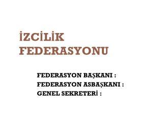 İZCİLİK  FEDERASYONU