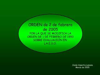 ORDEN de 2 de febrero de 2005 POR LA QUE SE MODIFICA LA ORDEN DE 1 DE FEBRERO DE 1993