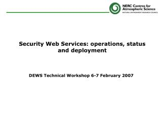 Security Web Services: operations, status and deployment