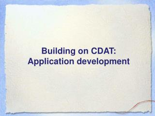 Building on CDAT:  Application development