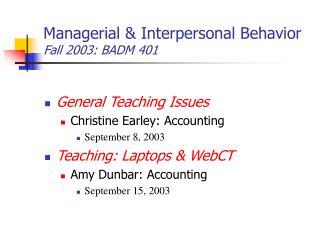 Managerial & Interpersonal Behavior  Fall 2003: BADM 401