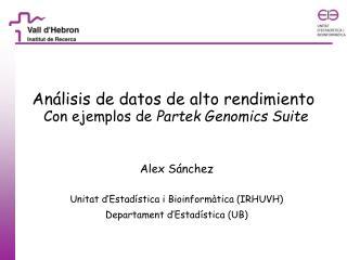 Análisis de datos de alto rendimiento Con ejemplos de  Partek Genomics Suite