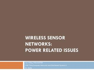 Wireless Sensor Networks: Power Related Issues