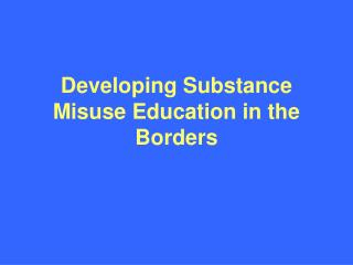 Developing Substance Misuse Education in the Borders
