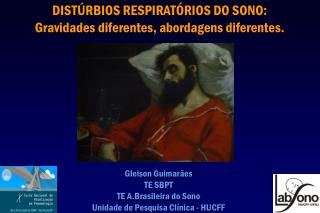 DISTÚRBIOS RESPIRATÓRIOS DO SONO:  Gravidades diferentes, abordagens diferentes.