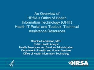 An Overview of  HRSA s Office of Health  Information Technology OHIT   Health IT Portal and Toolbox: Technical Assistanc