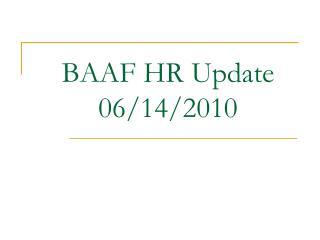 BAAF HR Update 06/14/2010
