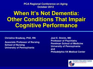 When It's Not Dementia:  Other Conditions That Impair Cognitive Performance