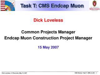 Task T: CMS Endcap Muon