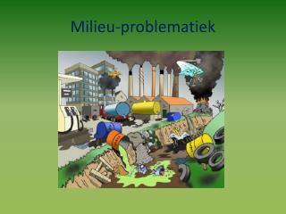 Milieu-problematiek