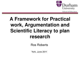 A Framework for Practical work, Argumentation and Scientific Literacy to plan research