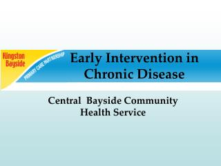 Early Intervention in Chronic Disease