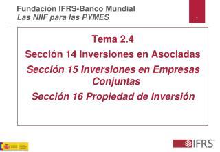 Tema 2.4 Sección 14 Inversiones en Asociadas  Sección 15 Inversiones en Empresas Conjuntas