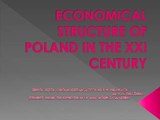 ECONOMICAL STRUCTURE OF POLAND IN THE XXI CENTURY