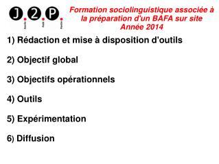 1) Rédaction et mise à disposition d'outils 2) Objectif global 3) Objectifs opérationnels