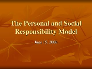 The Personal and Social Responsibility Model