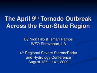 The April 9 th  Tornado Outbreak Across the Four-State Region